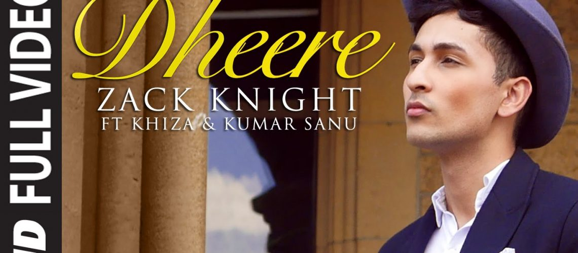 Zack Knight adds a touch of Bollywood with 'Dheere'
